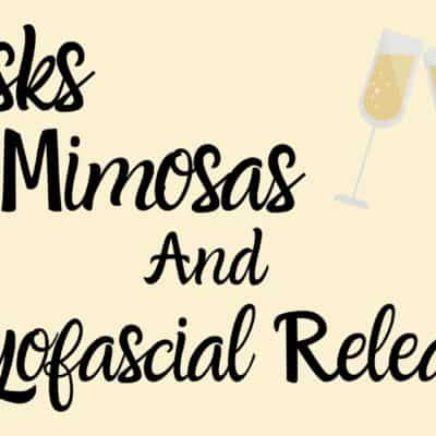 Masks, Mimosas, and Myofascial Release