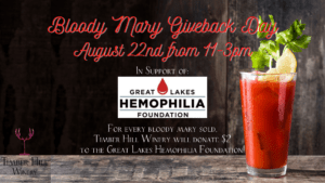 Bloody Mary Giveback Day for The Great Lakes Hemophilia Foundation at Timber Hill Winery August 22nd from 11-3pm