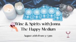 Wine & Spirits Psychic Readings with Jonna The Happy Medium