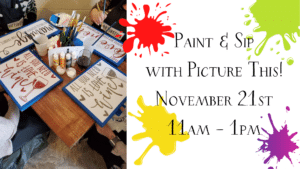 Paint & Sip with Picture This! November 21st 11am - 1pm